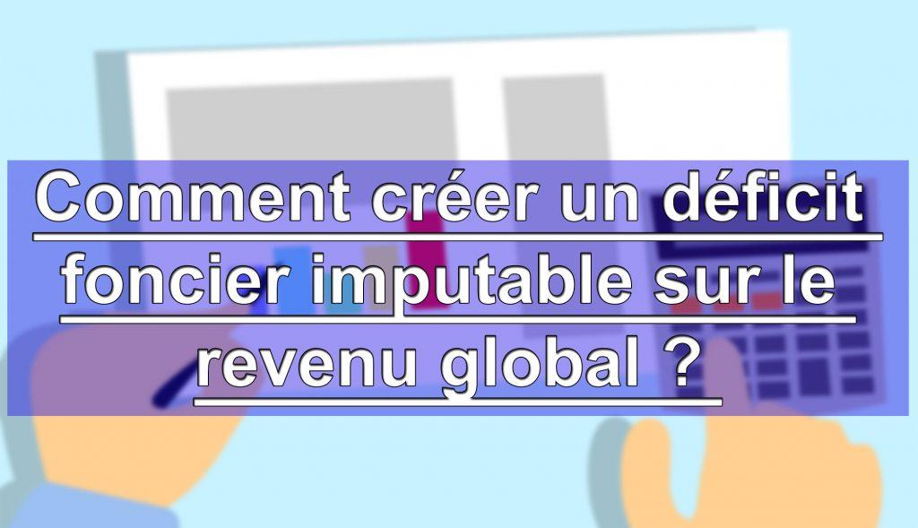 déficit foncier imputable revenu global