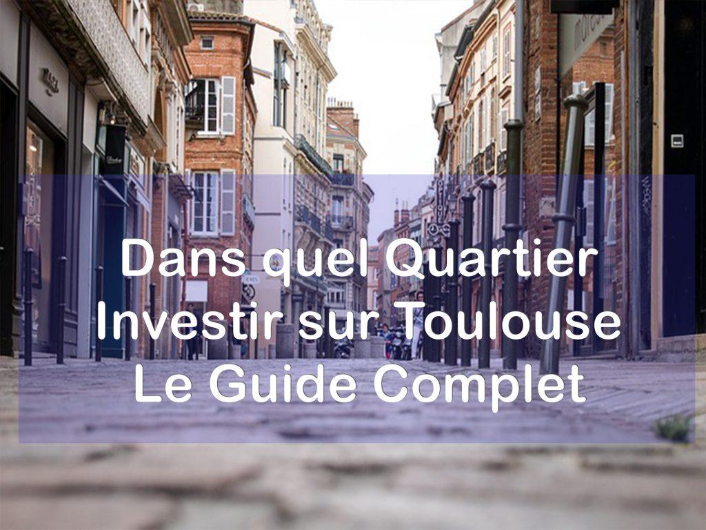 dans quel quartier investir sur Toulouse.jpg